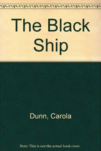The Black Ship: Dunn, Carola