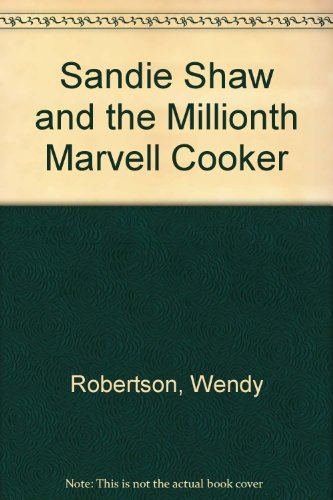 9780750531009: Sandie Shaw and the Millionth Marvell Cooker