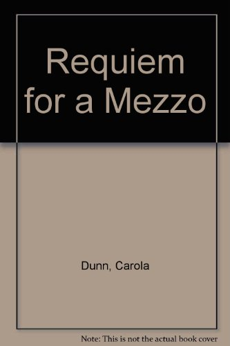 Requiem For A Mezzo (0750531495) by Dunn, Carola