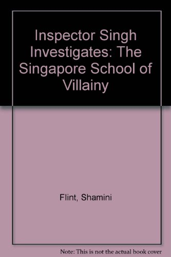 9780750531566: Inspector Singh Investigates: The Singapore School of Villainy