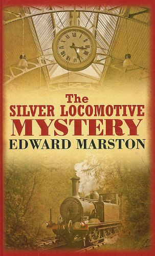 9780750531702: The Silver Locomotive Mystery