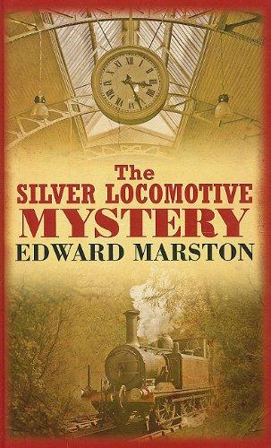 The Silver Locomotive Mystery: Edward Marston