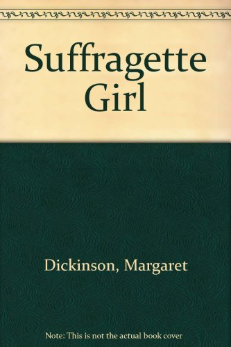 9780750532044: Suffragette Girl