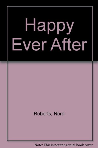 Happy Ever After: Roberts, Nora