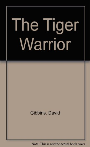 TheTiger Warrior: Gibbins, David