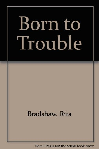9780750532730: Born To Trouble