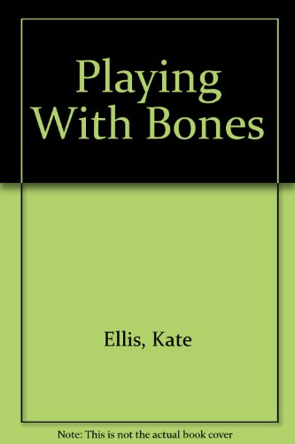 9780750533553: Playing With Bones