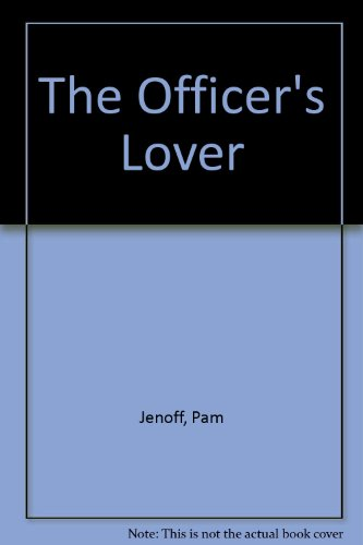 The Officer's Lover: Jenoff, Pam