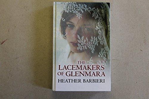 The Lacemakers Of Glenmara: Barbieri, Heather