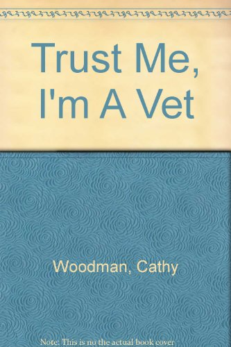 9780750534185: Trust Me, I'm A Vet