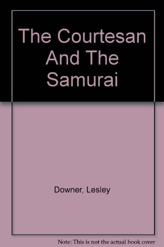 9780750534673: The Courtesan And The Samurai