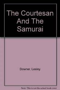9780750534673: The Courtesan And The Samurai