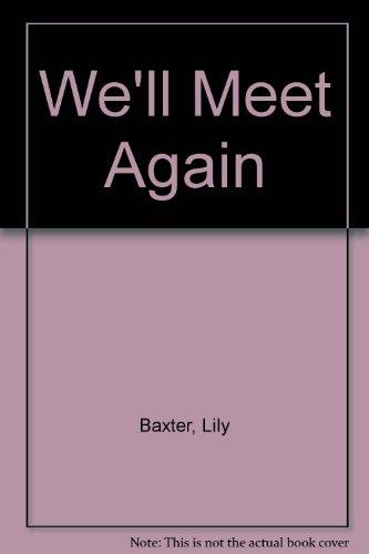 9780750535229: We'll Meet Again