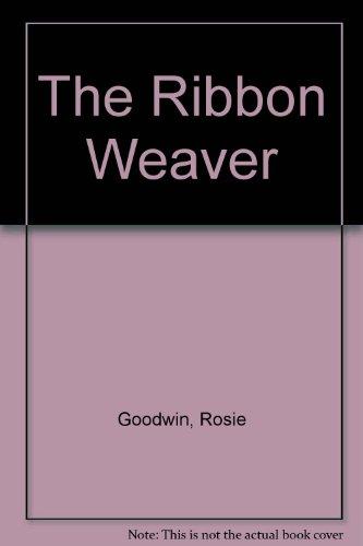 The Ribbon Weaver: Goodwin, Rosie