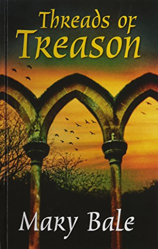 Threads of Treason (Hardback): Mary Bale