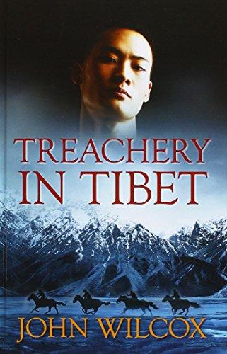 Treachery In Tibet: John Wilcox