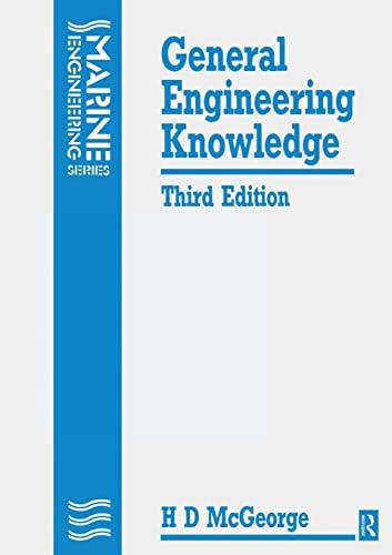 General Engineering Knowledge, Third Edition (Marine Engineering): H D MCGEORGE
