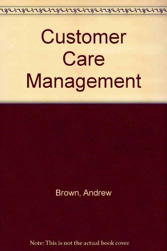 Customer Care Management: Brown, Andrew