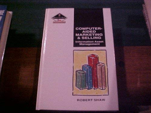 9780750600705: Computer-Aided Marketing and Selling: Information Asset Management (The Marketing Series)