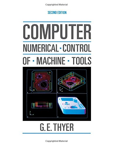 Computer Numerical Control of Machine Tools, Second: G E THYER