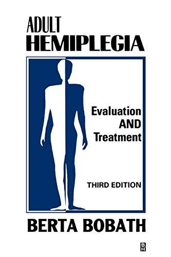9780750601689: Adult Hemiplegia Evaluation and Treatment: Evaluation and Treatment, 3e