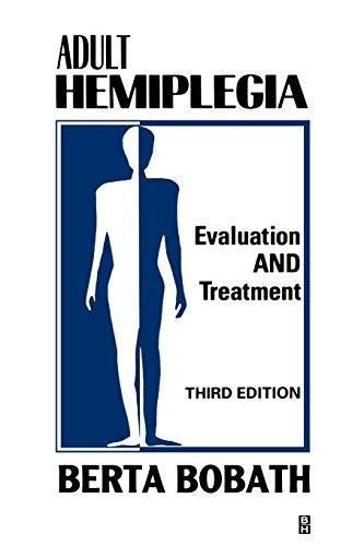 9780750601689: Adult Hemiplegia Evaluation and Treatment: Evaluation and Treatment
