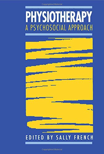 9780750601764: Physiotherapy: A Psychosocial Approach