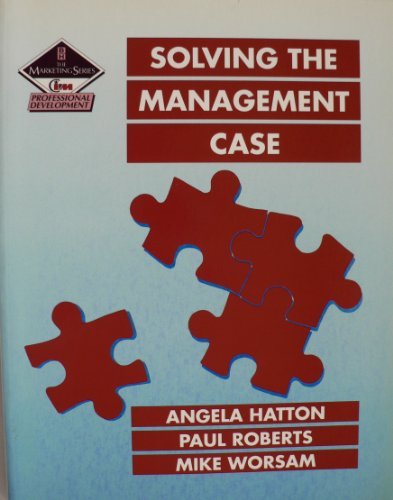 Solving the Management Case (Marketing Series) (0750601965) by Angela Hatton; Paul Roberts; Mike Worsam