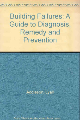 9780750602266: Building Failures: A Guide to Diagnosis, Remedy and Prevention