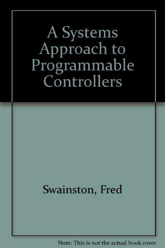 9780750602310: A Systems Approach to Programmable Controllers