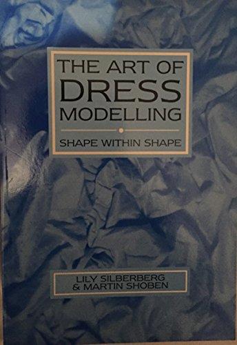 9780750602570: The Art of Dress Modelling: Shape within Shape