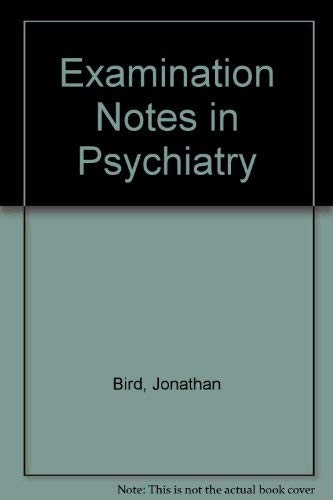 Examination Notes in Psychiatry: Jonathan Bird, Glynn