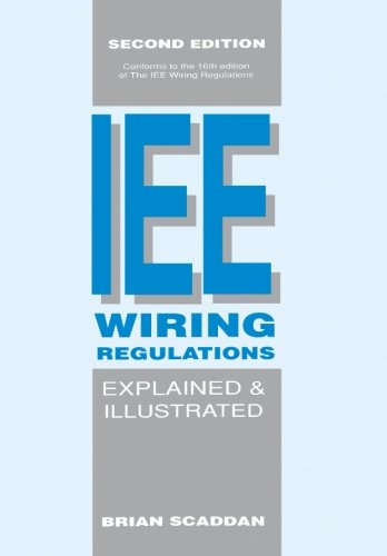 9780750603140: The IEE Wiring Regulations Explained and Illustrated (Conforms to the 16th edition of the IEE Wiring Regulations)