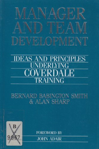 9780750603164: Manager and Team Development: Ideas and Principles Underlying Coverdale Training