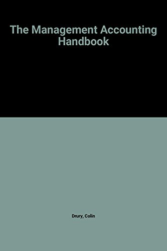 The Management Accounting Handbook (CIMA Professional Handbook): Colin Drury