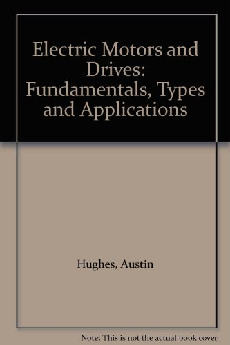 9780750603379: Electric Motors and Drives: Fundamentals, Types and Applications