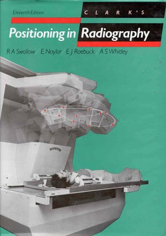 9780750603409: Clark's Positioning in Radiography, 11Ed