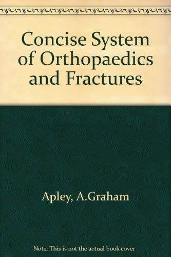 Concise System of Orthopaedics and Fractures