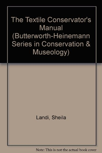 9780750603522: The Textile Conservator's Manual (Butterworth-Heinemann Series in Conservation & Museology)