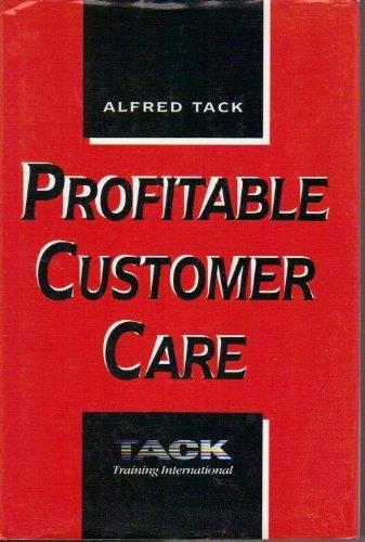 Profitable Customer Care: Tack, Alfred