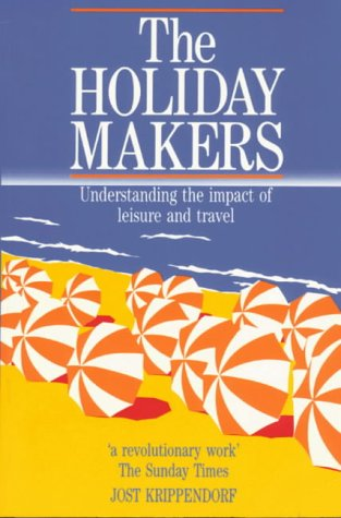 9780750604413: The Holiday Makers: Understanding the impact of leisure and travel
