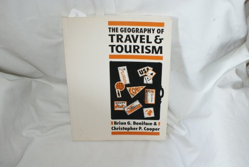 The Geography of Travel and Tourism: Boniface, Brian G.,