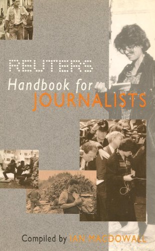 The Reuters Handbook for Journalists: Ian Macdowall, Mark