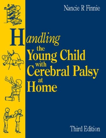 9780750605793: Handling the Young Child with Cerebral Palsy at Home, 1e