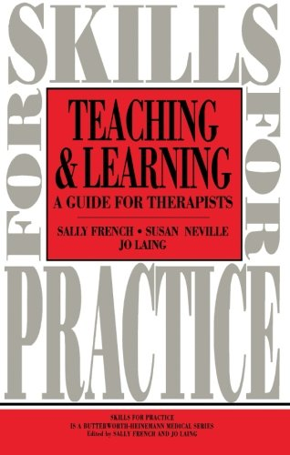 Teaching and Learning: A Guide for Therapists (Skills for Practice): French, Sally, Neville, Susan,...