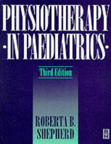 9780750606202: Physiotherapy in Pediatrics, 3e