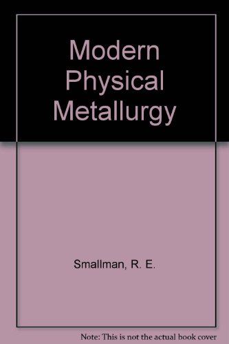 Modern Physical Metallurgy: R. E. Smallman