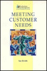 9780750606684: Meeting Customer Needs (Institute of Management Foundation)