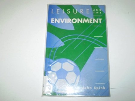 Leisure and the Environment: SPINK, JOHN