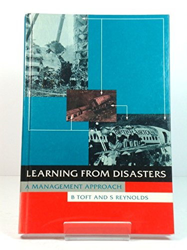 Learning From Disasters: a management approach: B Toft and S Reynolds